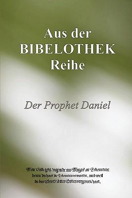 DER PROPHET DANIEL (German Edition), Bibelothek.de, Buch@