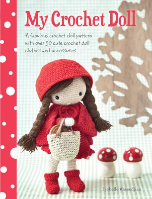 Image for My Crochet Doll: A fabulous crochet doll pattern with over 50 cute crochet doll clothes and accessories