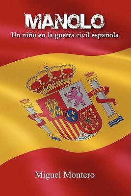 Manolo. Un ni�o en la guerra civil espa�ola, Montero, Miguel