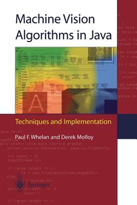 Machine Vision Algorithms in Java: Techniques and Implementation, Whelan, Paul F.; Molloy, Derek