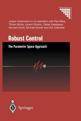 Robust Control: The Parameter Space Approach (Communications and Control Engineering), Ackermann, J�rgen