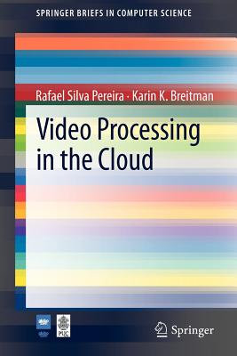Image for Video Processing in the Cloud (SpringerBriefs in Computer Science)