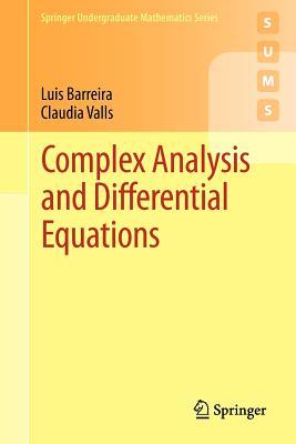 Complex Analysis and Differential Equations (Springer Undergraduate Mathematics Series), Barreira, Luis; Valls, Claudia