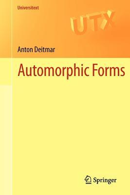 Automorphic Forms (Universitext), Deitmar, Anton