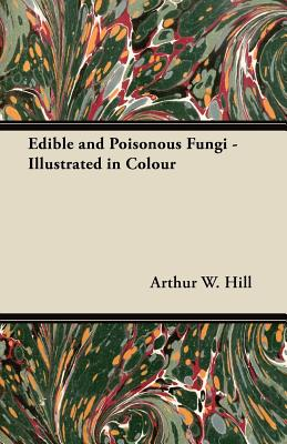 Image for Edible and Poisonous Fungi - Illustrated in Colour