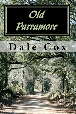 Old Parramore: The History of a Florida Ghost Town, Cox, Dale