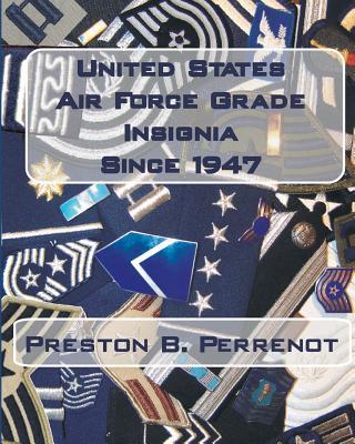 United States Air Force Grade Insignia Since 1947, Perrenot, Preston B.