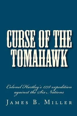 Curse of the Tomahawk, Miller, James B.