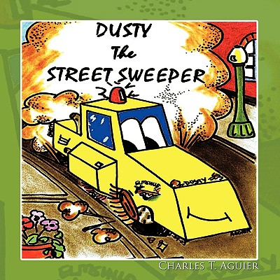 Dusty The Street Sweeper, Aguier, Charles T.