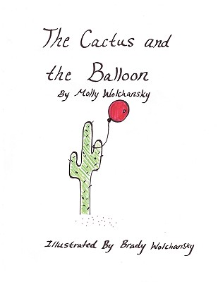 The Cactus and the Balloon, Wolchansky, Molly Kay
