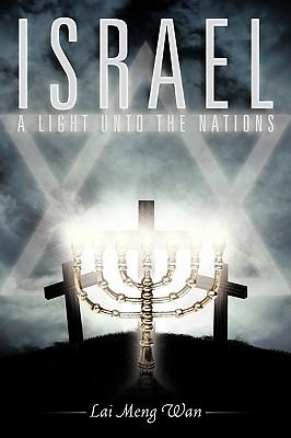 Israel: A Light Unto The Nations, Wan, Lai Meng