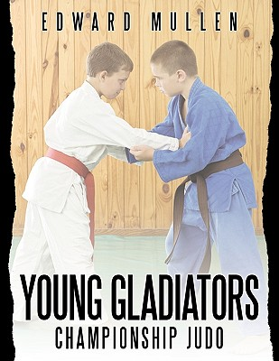 Young Gladiators: Championship Judo, Mullen, Edward