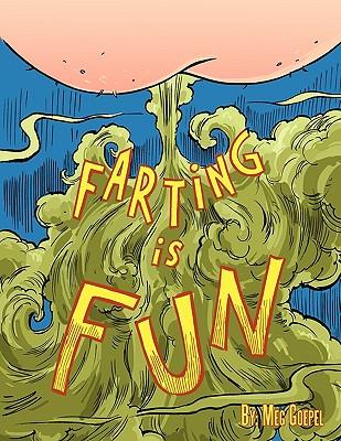 Farting Is Fun, Goepel, Meg