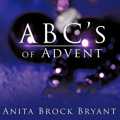 ABC's of Advent, Bryant, Anita Brock