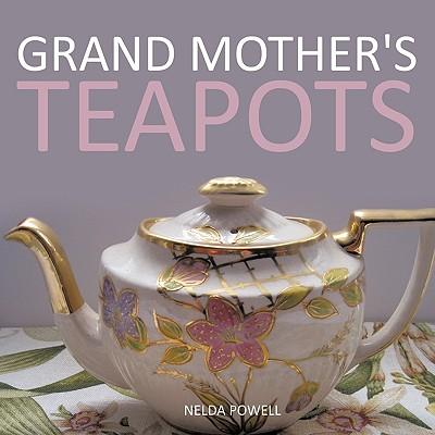 Grand Mother's Teapots, Powell, Nelda