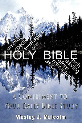 Humble Obedience Leverages Your Basic Instructions Before Leaving Earth: A Compliment to Your Daily Bible Study, Malcolm, Wesley J.