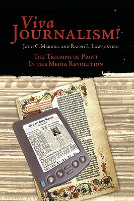 Image for Viva Journalism!: The Triumph of Print in the Media Revolution