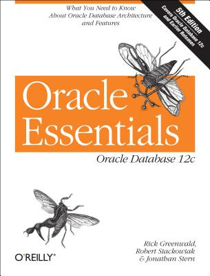 Image for ORACLE ESSENTIALS FIFTH EDITION (ORACLE DATABASE 12C)