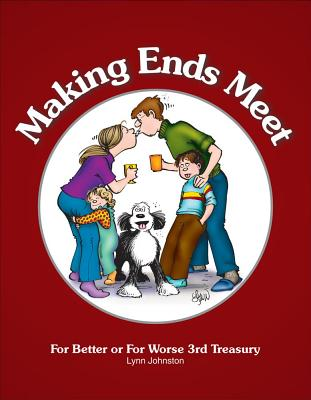 Image for Making Ends Meet: For Better or For Worse 3rd Treasury (For Better or for Worse Treasury)