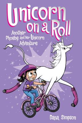 Image for Unicorn on a Roll (Phoebe and Her Unicorn Series Book 2): Another Phoebe and Her Unicorn Adventure (Volume 2)
