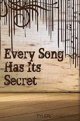 Every Song Has Its Secret, Clarensau, Tyler