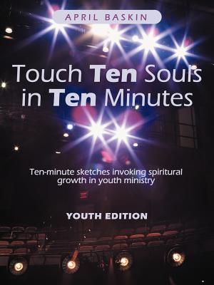 Image for Touch Ten Souls in Ten Minutes: Ten-Minute Sketches Invoking Spiritural Growth in Youth Ministry
