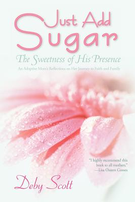 Just Add Sugar: ~The Sweetness of His Presence~, Scott, Deby