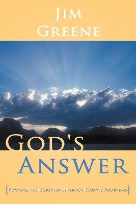 God's Answer: Praying The Scriptures About Todays Problems, Greene, Jim