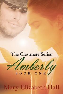 Amberly (The Crestmere Series, Book 1), Hall, Mary Elizabeth