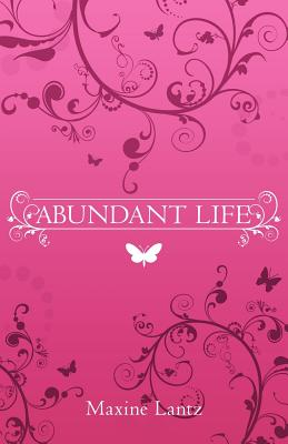 Abundant Life, Lantz, Maxine