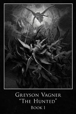 Greyson Vagner 'The Hunted': Book I, Elias, Gregory F.