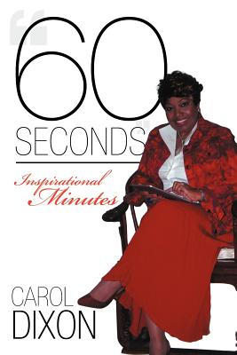 """60 Seconds"": Inspirational Minutes, Dixon, Carol"