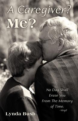 A Caregiver? Me?, Bush, Lynda