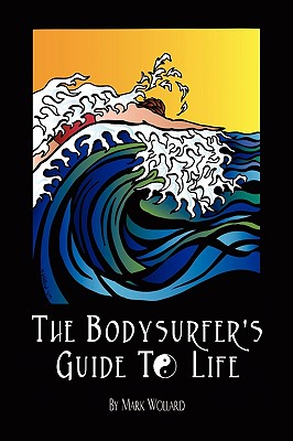 Image for The Bodysurfer's Guide to Life