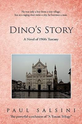 Dino'S Story: A Novel Of 1960S Tuscany, Salsini, Paul