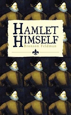 Hamlet Himself, Feldman, Bronson