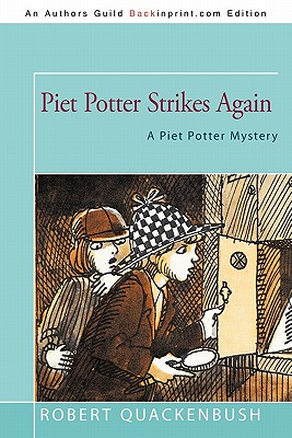 Piet Potter Strikes Again: A Piet Potter Mystery, Quackenbush, Robert