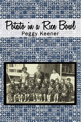 Potato In A Rice Bowl, Keener, Peggy