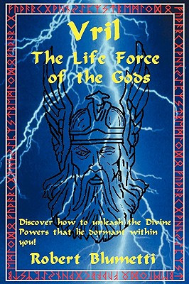 Vril: The Life Force of the Gods, Blumetti, Robert