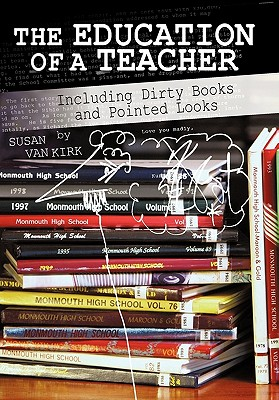 Image for The Education of a Teacher: Including Dirty Books and Pointed Looks