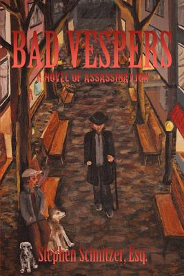 Image for BAD VESPERS : A NOVEL OF ASSASSINATION