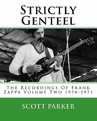 Image for Strictly Genteel: The Recordings Of Frank Zappa Volume Two 1970-1971