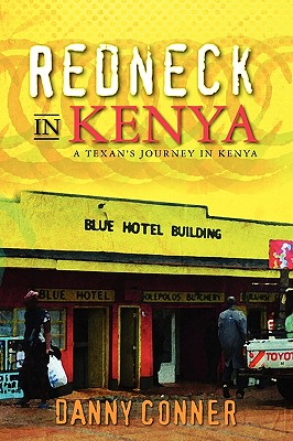Image for Redneck in Kenya: A Texan's Journey in Kenya