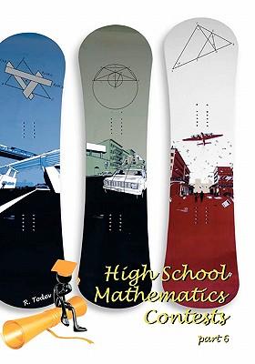 High School Mathematics Contests: part 6, Todev, R.