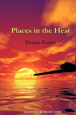 Places in the Heat, Foster, Dennis