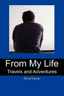 From My Life: Travels and Adventures, Garnes, David