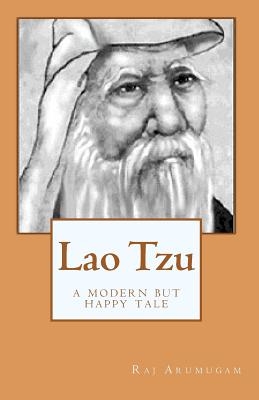 Lao Tzu: a modern but happy tale, Arumugam, Raj