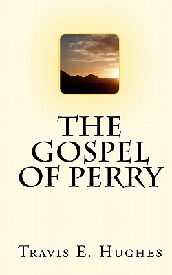 The Gospel of Perry, Hughes, Travis E.