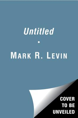 LIBERTY AMENDMENTS: RESTORING THE AMERICAN REPUBLIC, LEVIN, MARK R.