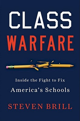 Image for Class Warfare: Inside the Fight to Fix America's Schools